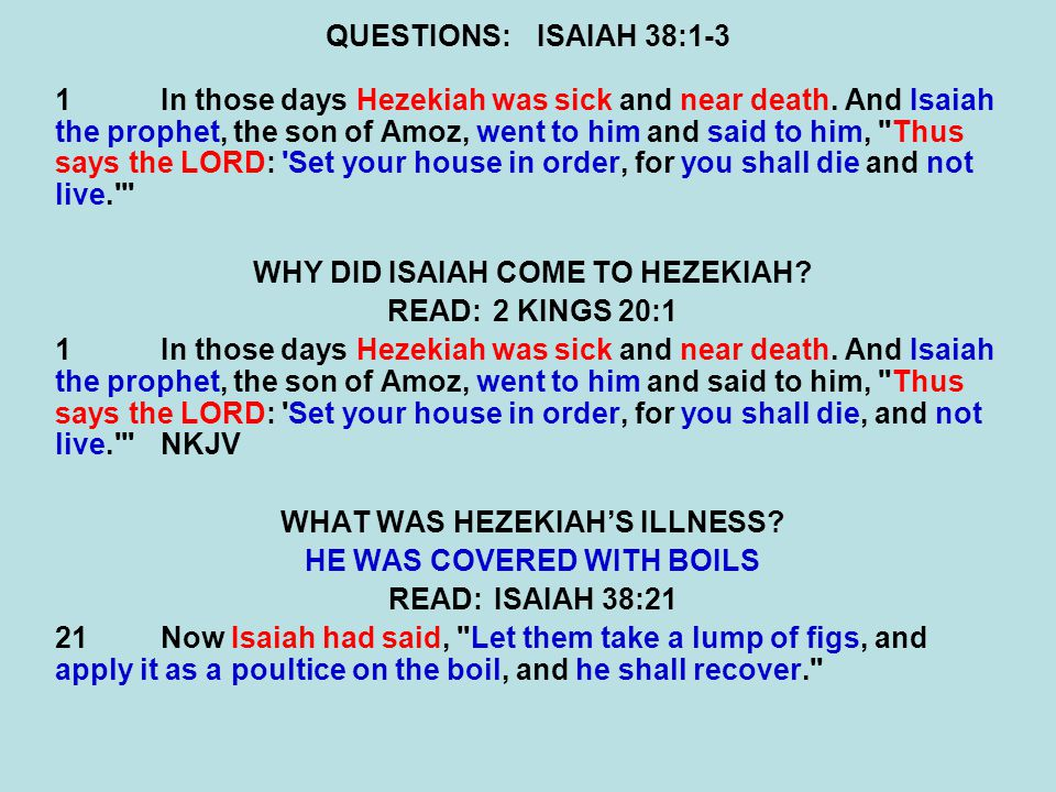 QUESTIONS:ISAIAH 38:1-3 1In those days Hezekiah was sick and near death.