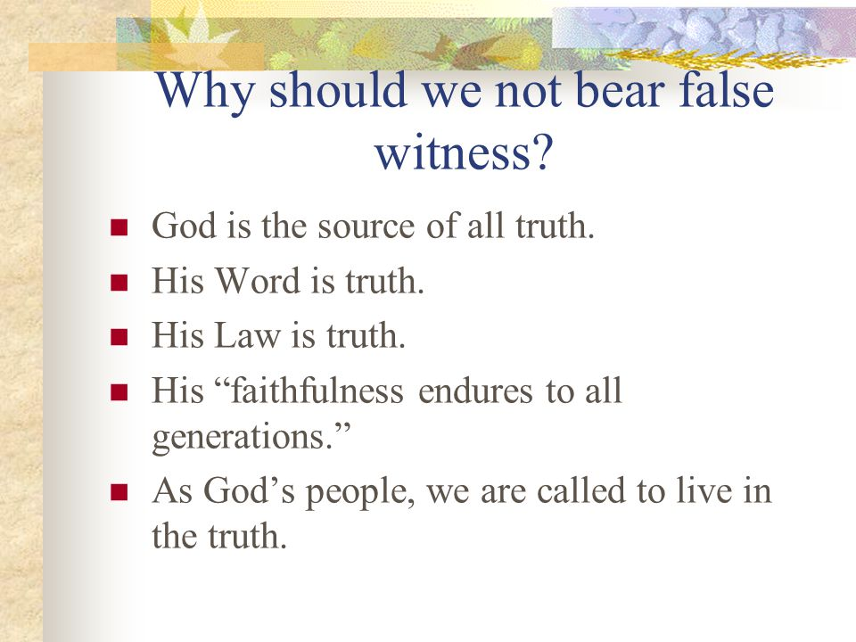 The Eighth Commandment You shall not bear false witness against your neighbor.
