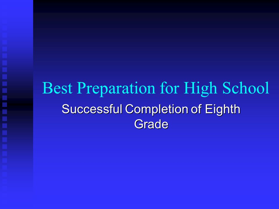 Best Preparation for High School Successful Completion of Eighth Grade