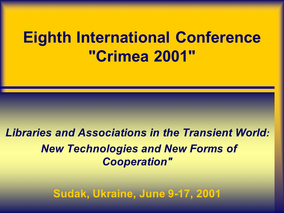 Eighth International Conference Crimea 2001 .