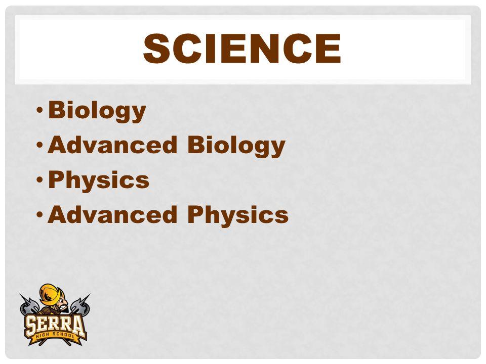 SCIENCE Biology Advanced Biology Physics Advanced Physics