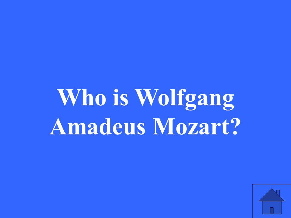 Who is Wolfgang Amadeus Mozart