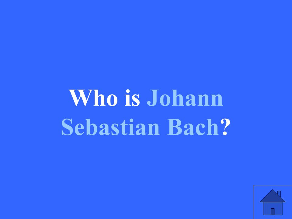 Who is Johann Sebastian Bach
