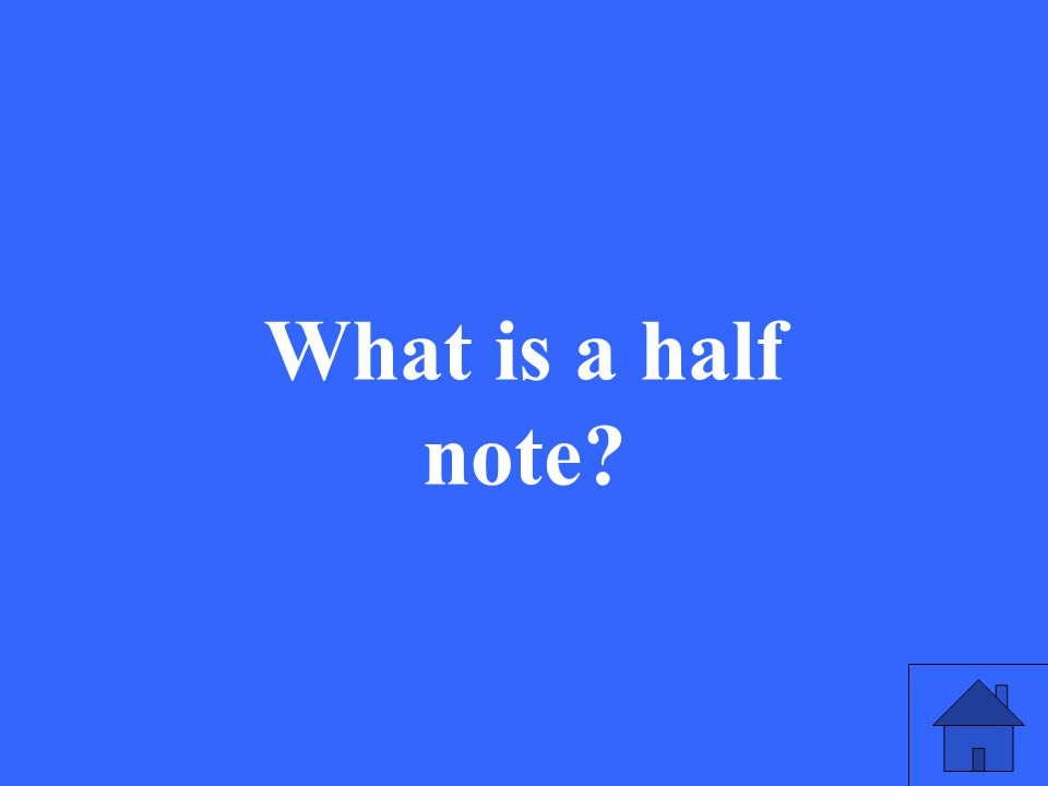 What is a half note?