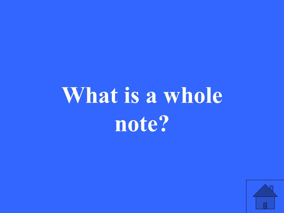 What is a whole note?