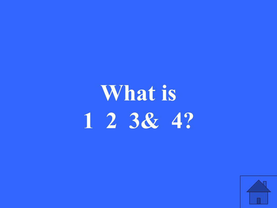 What is 1 2 3& 4?