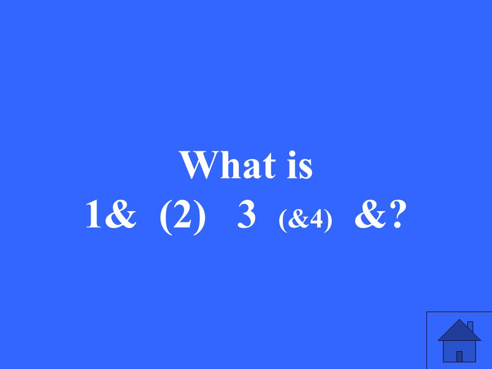 What is 1& (2) 3 (&4) &?