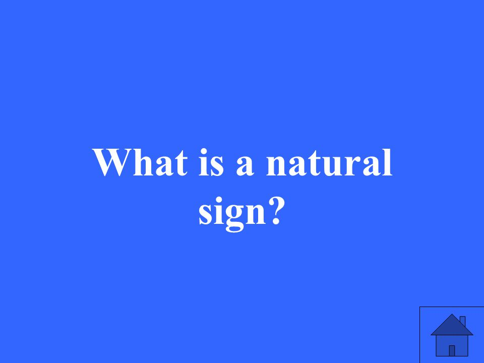 What is a natural sign?