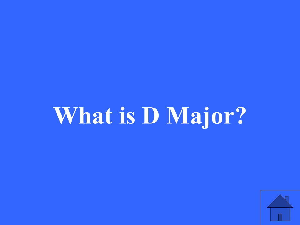 What is D Major?