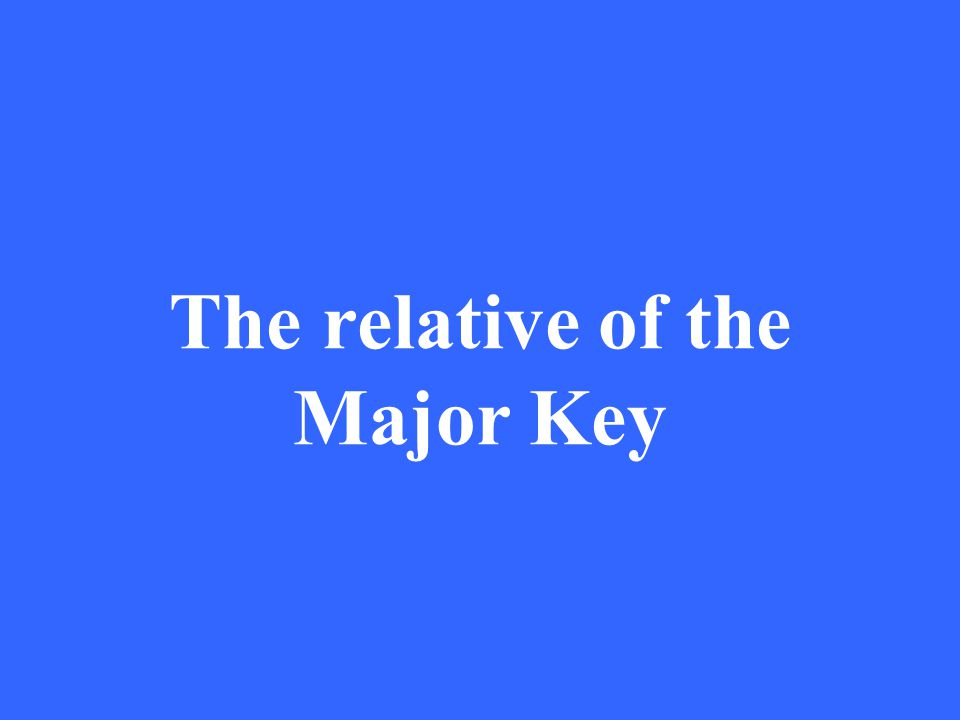 The relative of the Major Key