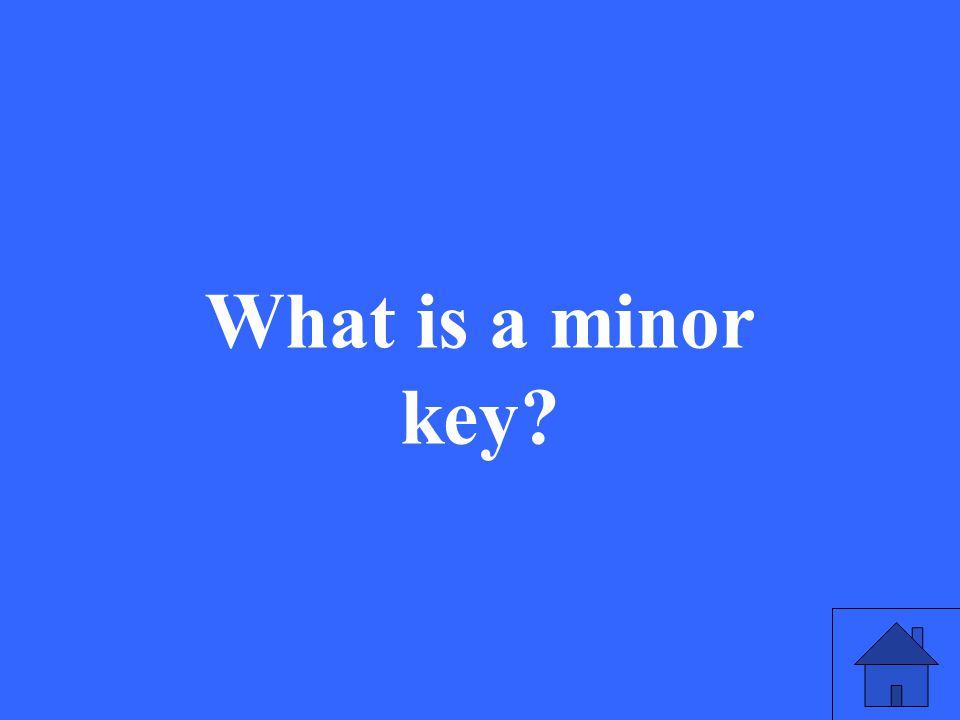 What is a minor key?