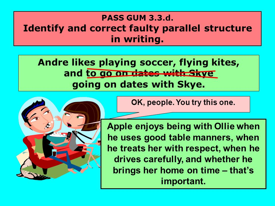 PASS GUM 3.3.d. Identify and correct faulty parallel structure in writing.