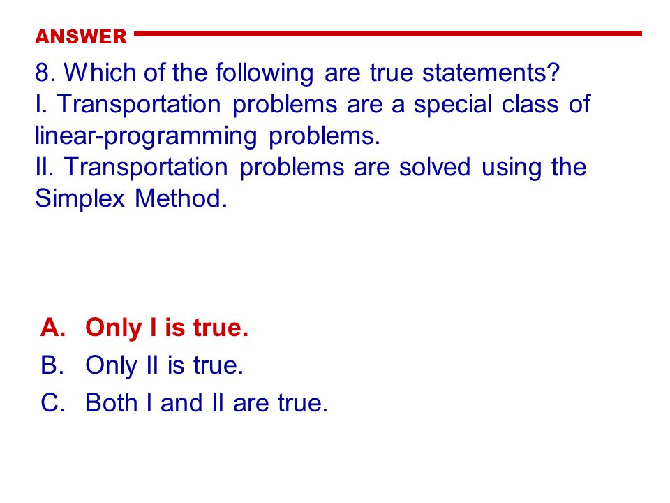 ANSWER 8. Which of the following are true statements.