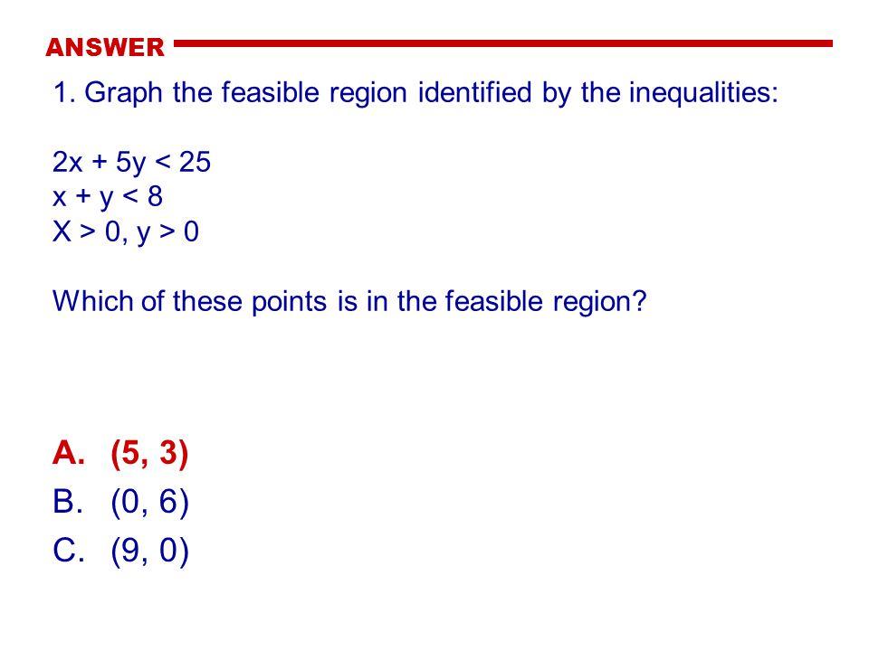 ANSWER A.(5, 3) B.(0, 6) C.(9, 0) 1.