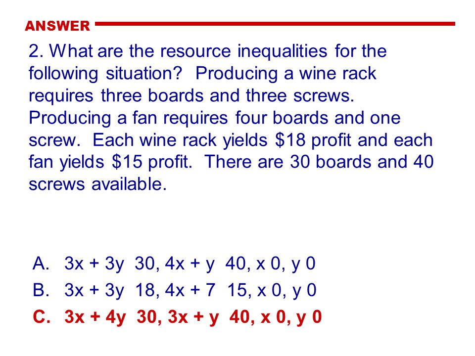 ANSWER 2. What are the resource inequalities for the following situation.