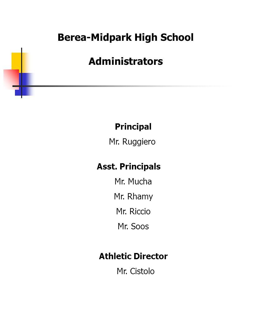 Principal Mr.Ruggiero Asst. Principals Mr. Mucha Mr.