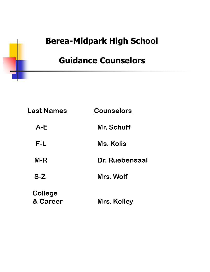 Berea-Midpark High School Guidance Counselors Last Names Counselors A-E Mr.