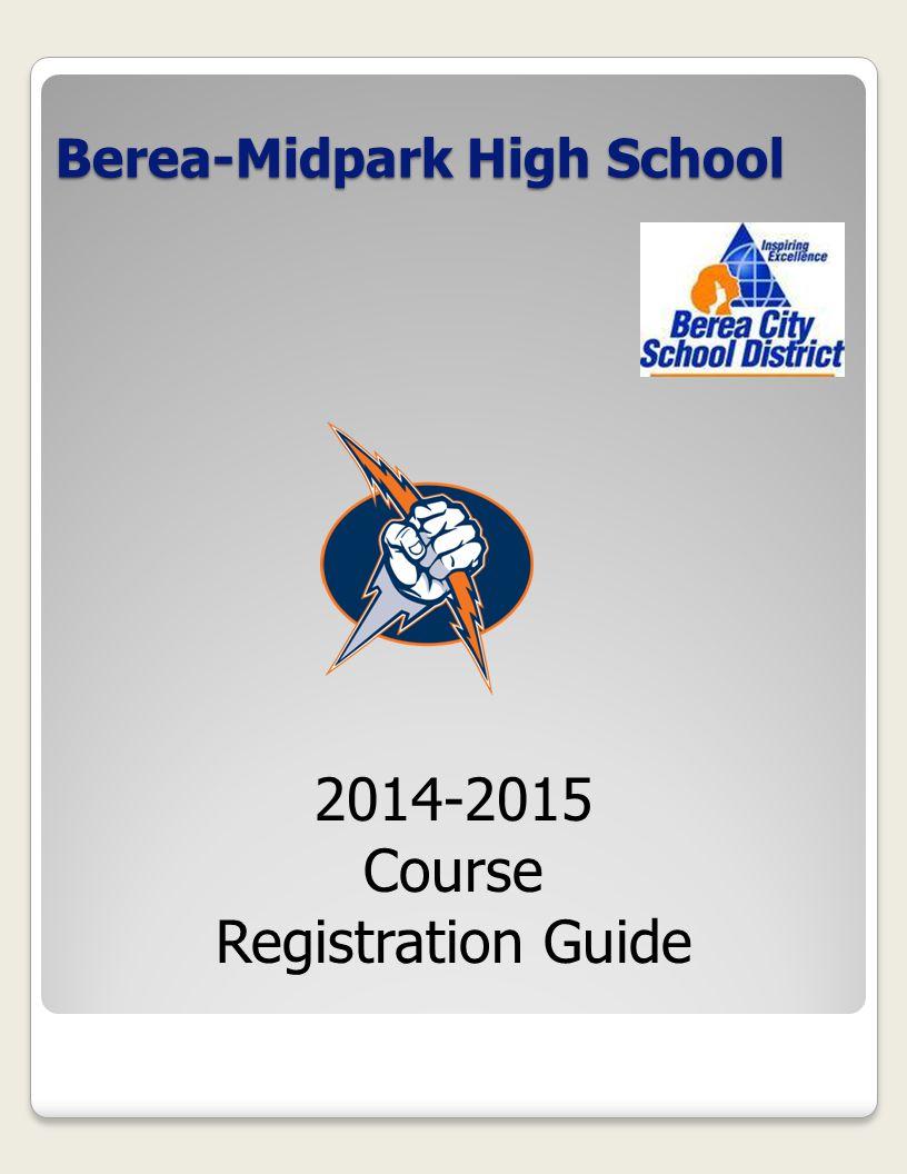 Berea-Midpark High School 2014-2015 Course Registration Guide