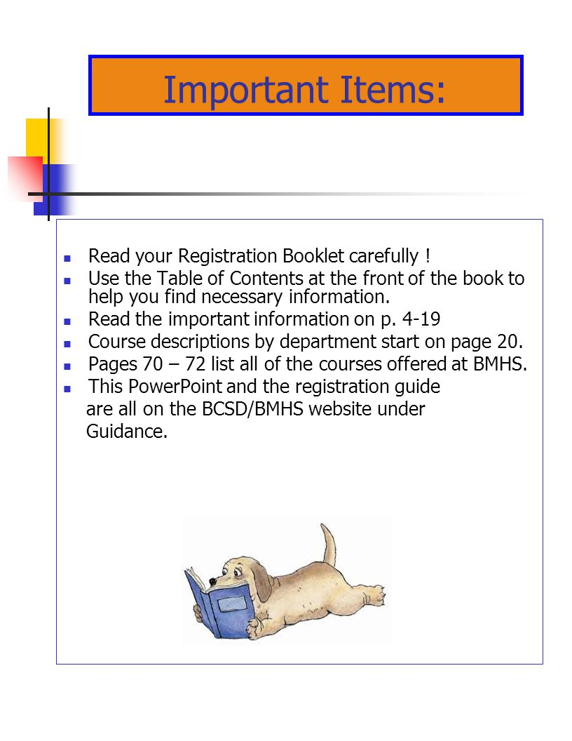 Important Items: Read your Registration Booklet carefully .