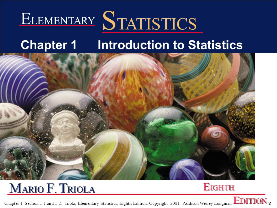 2 Chapter 1.Section 1-1 and 1-2. Triola, Elementary Statistics, Eighth Edition.