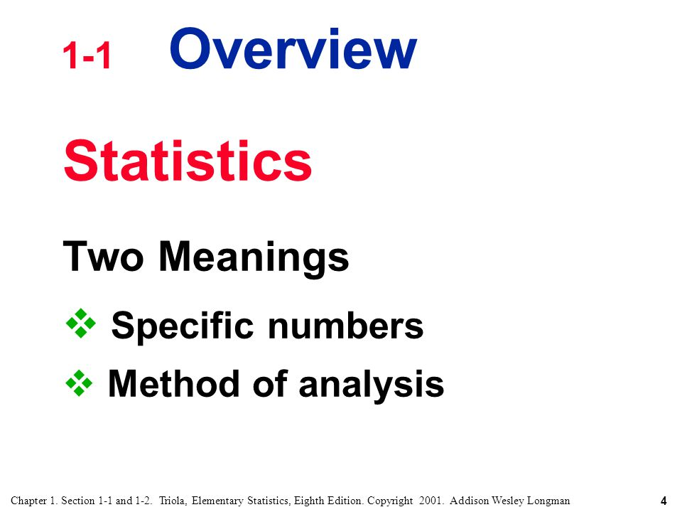 4 Chapter 1.Section 1-1 and 1-2. Triola, Elementary Statistics, Eighth Edition.