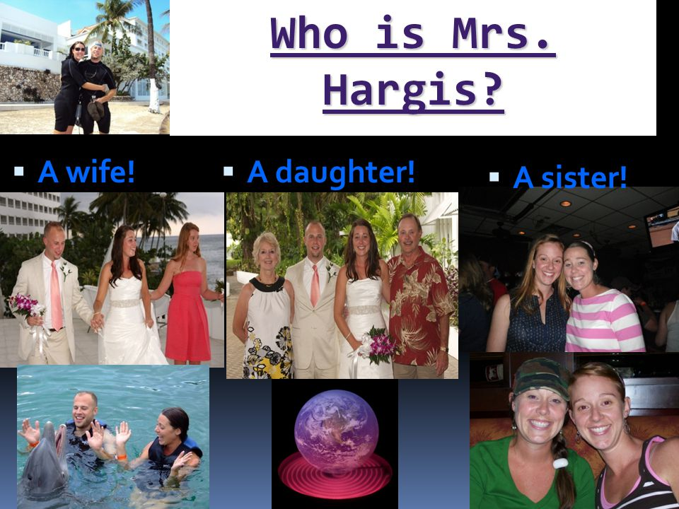 Who is Mrs. Hargis  A wife!  A daughter!  A sister!