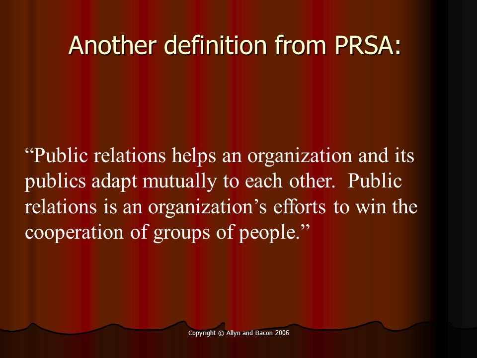 Copyright © Allyn and Bacon 2006 Careers in Public Relations Five essential abilities: 1.