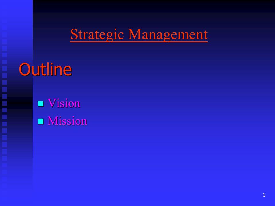 1 Strategic Management Outline Vision Vision Mission Mission