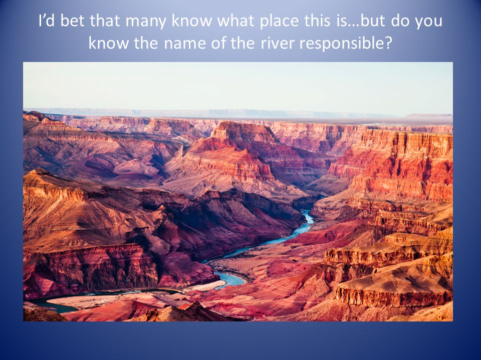 The Colorado River is responsible for the creation of the Grand Canyon.