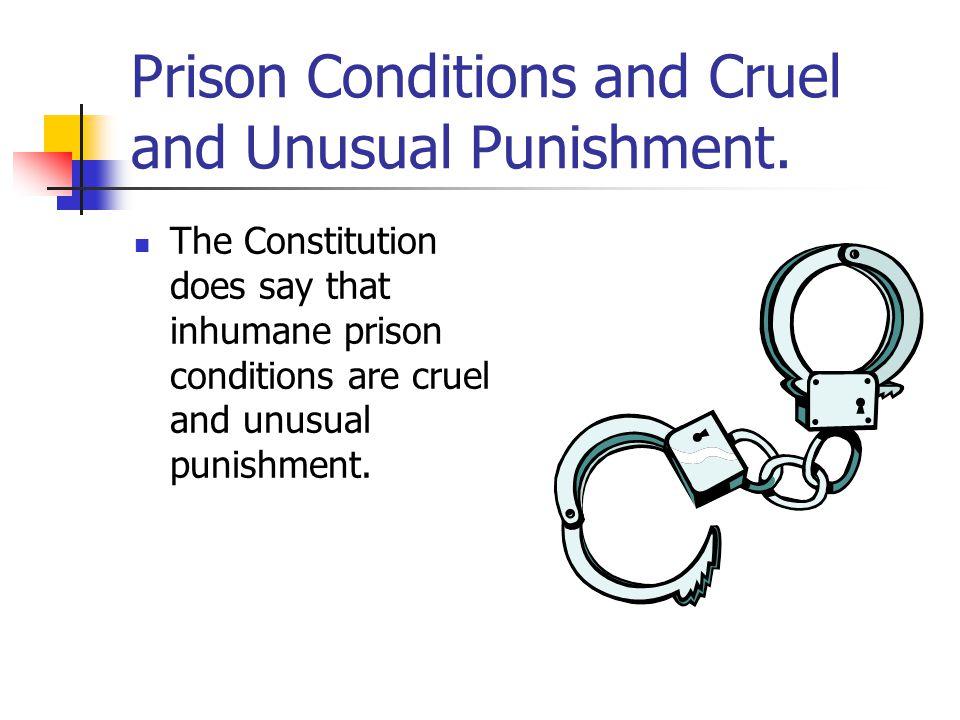 Prison Conditions and Cruel and Unusual Punishment.