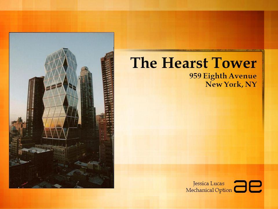 The Hearst Tower 959 Eighth Avenue New York, NY Jessica Lucas Mechanical Option