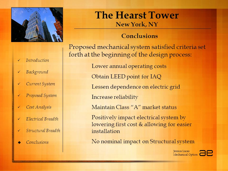 The Hearst Tower New York, NY Introduction Background Current System Proposed System Cost Analysis Electrical Breadth Structural Breadth  Conclusions
