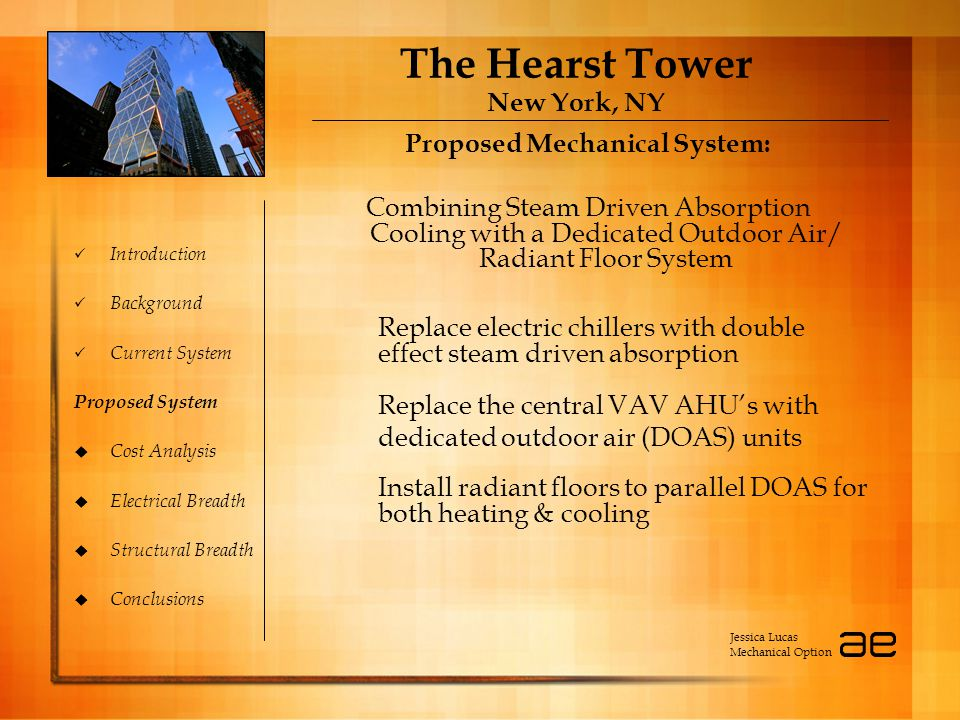 The Hearst Tower New York, NY Introduction Background Current System Proposed System  Cost Analysis  Electrical Breadth  Structural Breadth  Concl