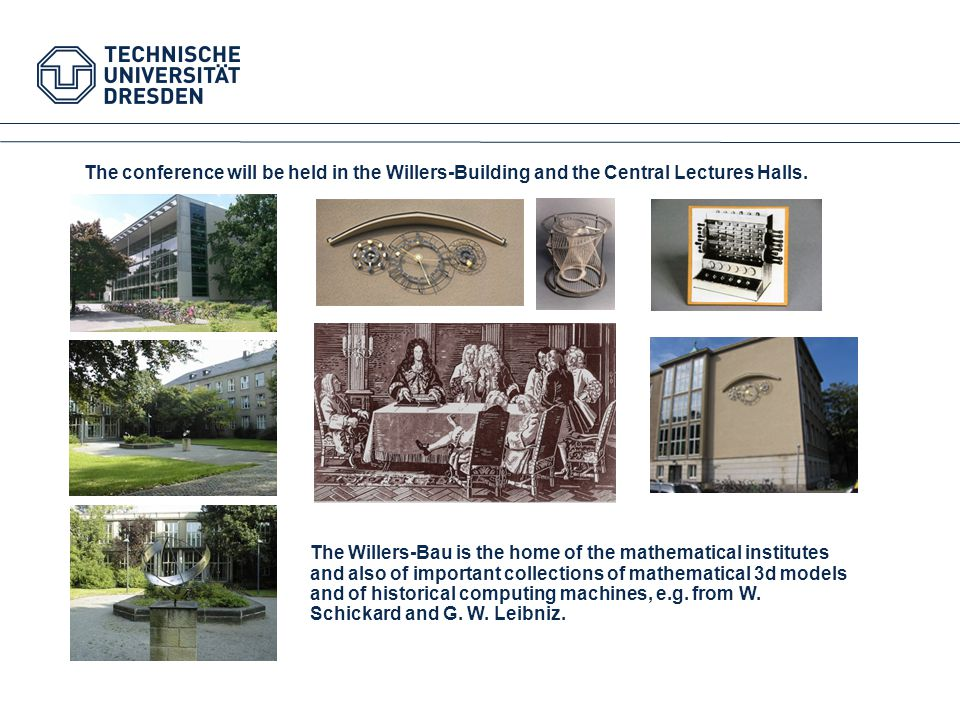 The conference will be held in the Willers-Building and the Central Lectures Halls.