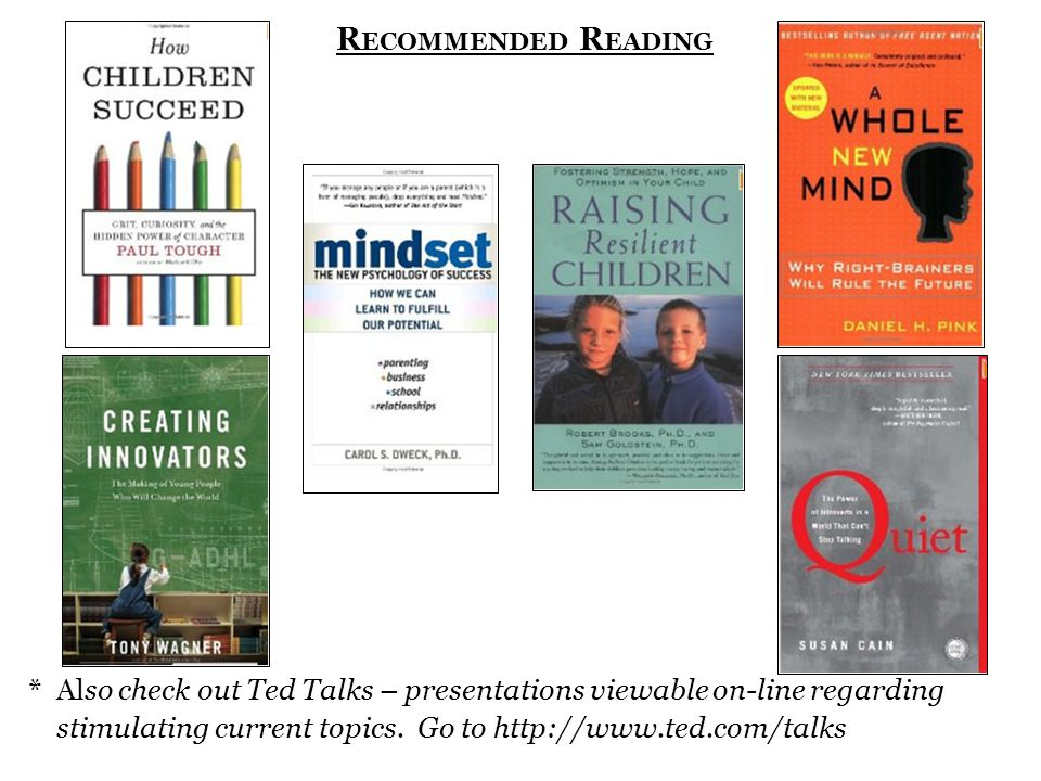 R ECOMMENDED R EADING * Also check out Ted Talks – presentations viewable on-line regarding stimulating current topics.