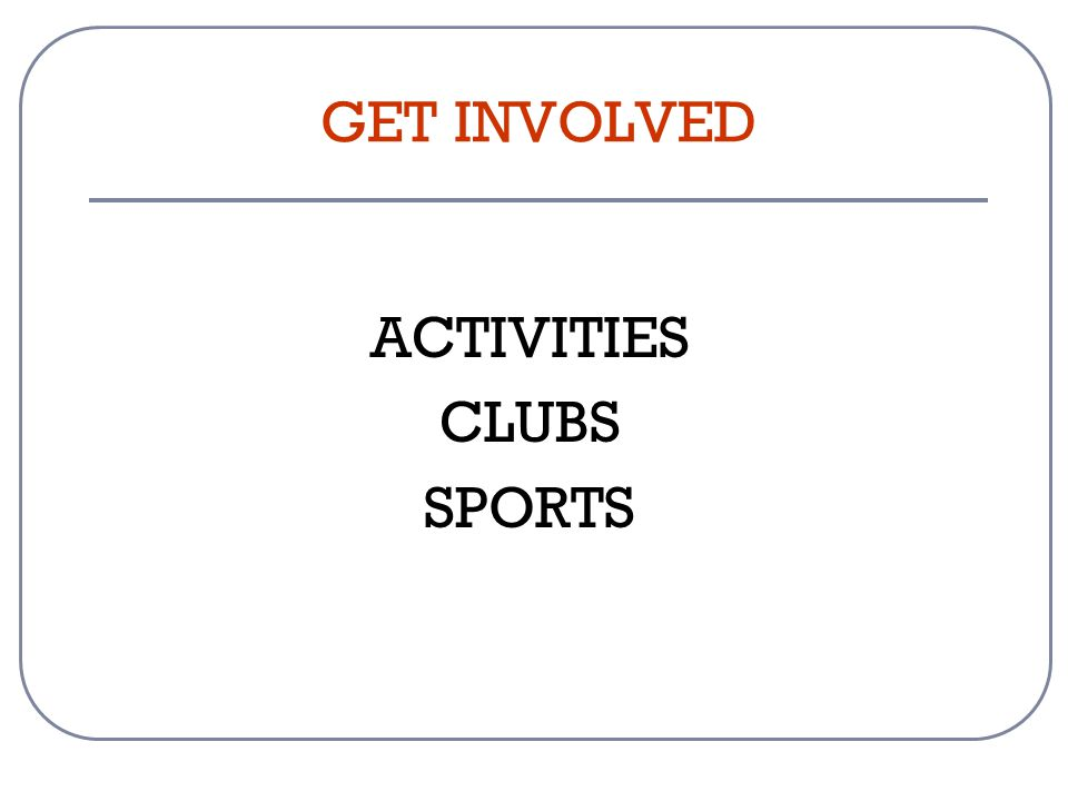 GET INVOLVED ACTIVITIES CLUBS SPORTS