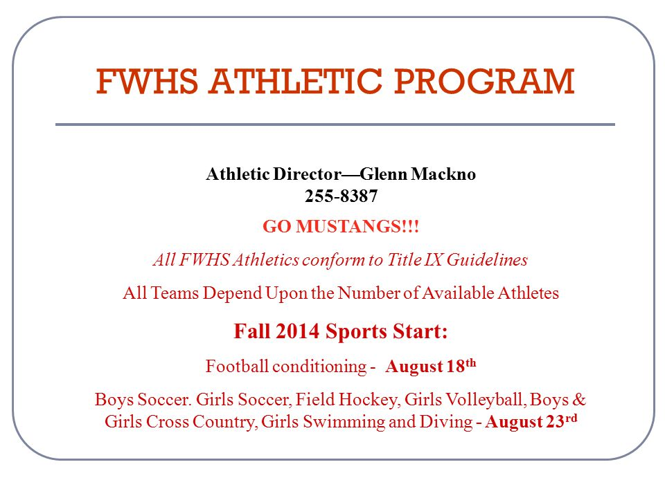 Athletic Director—Glenn Mackno 255-8387 GO MUSTANGS!!.