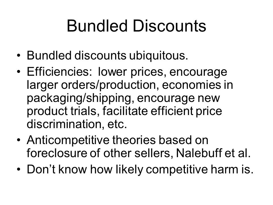Bundled Discounts Bundled discounts ubiquitous.