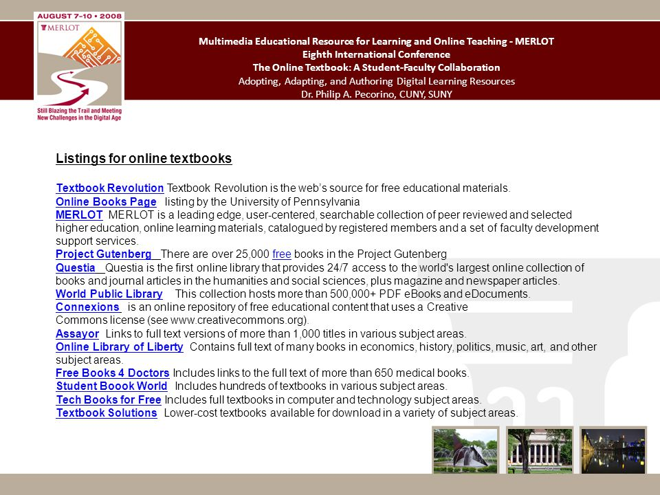 Multimedia Educational Resource for Learning and Online Teaching - MERLOT Eighth International Conference The Online Textbook: A Student-Faculty Collaboration Adopting, Adapting, and Authoring Digital Learning Resources Dr.