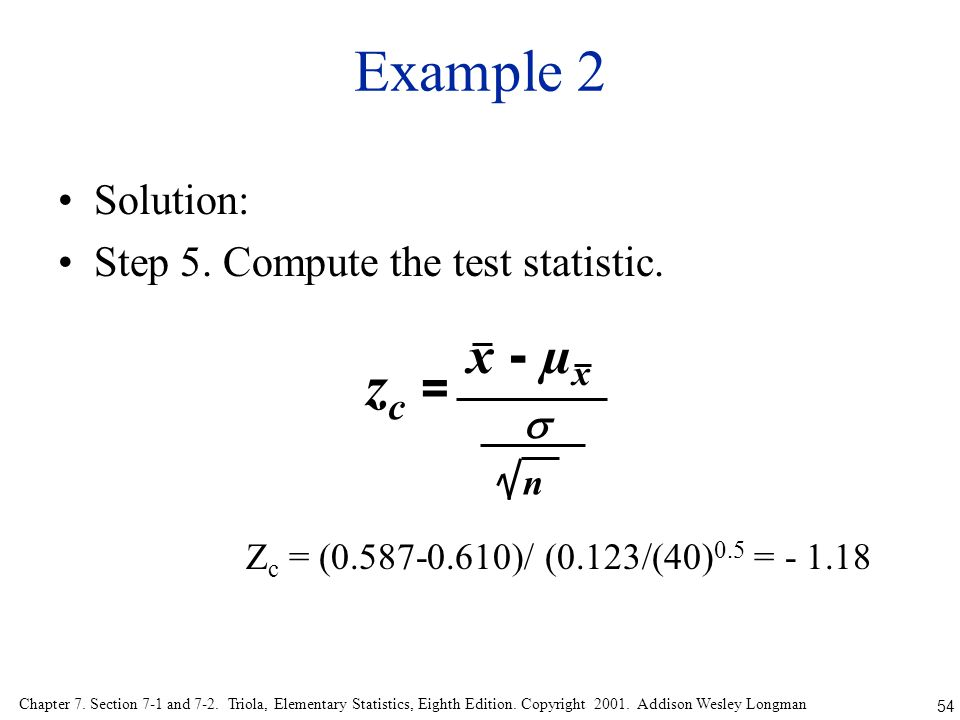 54 Chapter 7. Section 7-1 and 7-2. Triola, Elementary Statistics, Eighth Edition. Copyright 2001. Addison Wesley Longman Example 2 Solution: Step 5. C