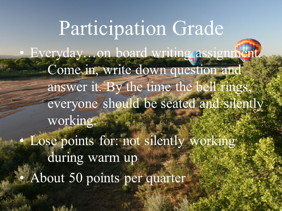 Participation Grade Everyday…on board writing assignment.
