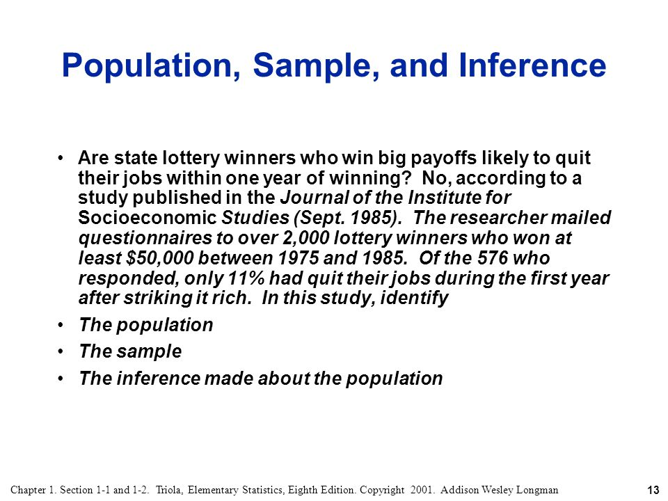 13 Chapter 1. Section 1-1 and 1-2. Triola, Elementary Statistics, Eighth Edition. Copyright 2001. Addison Wesley Longman Population, Sample, and Infer