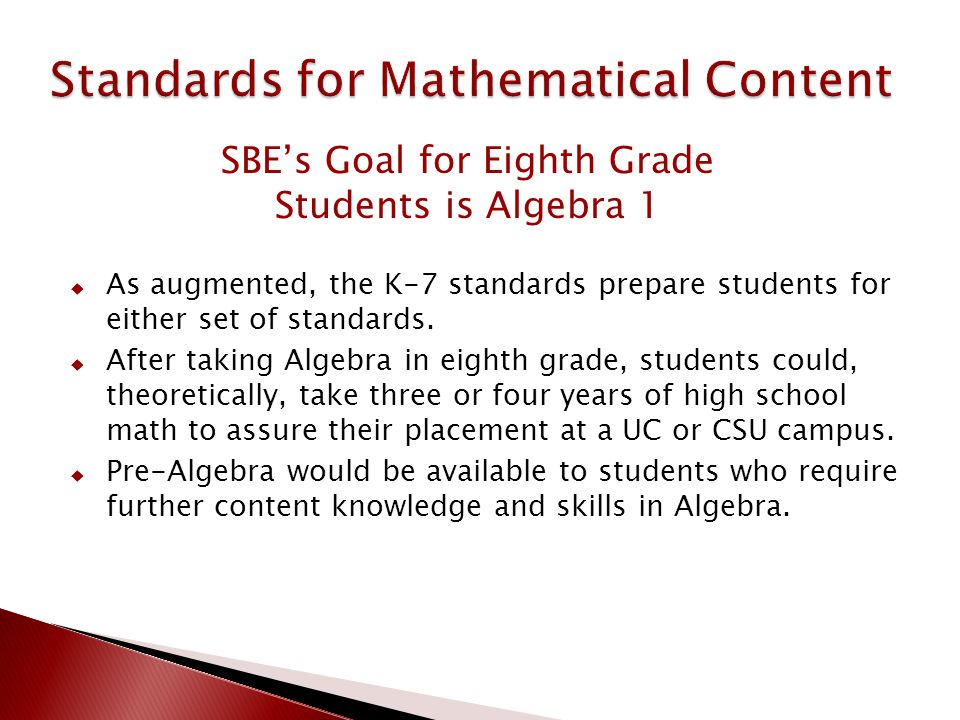  As augmented, the K-7 standards prepare students for either set of standards.  After taking Algebra in eighth grade, students could, theoretically,