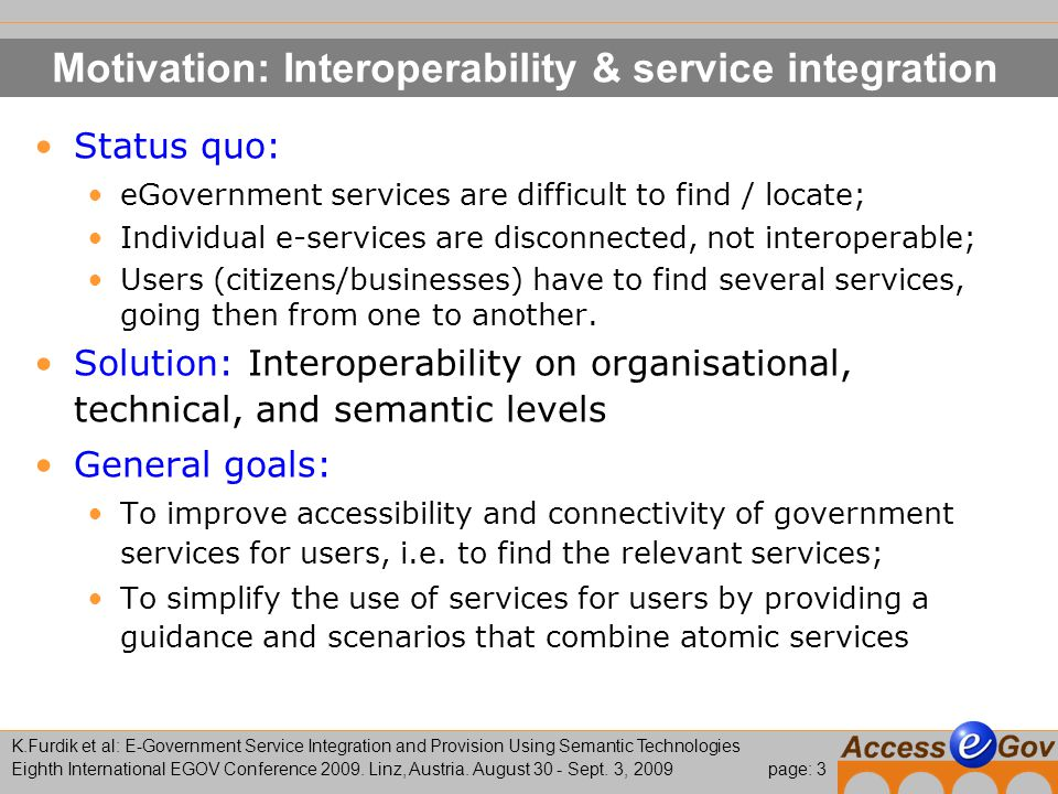 page: 3 K.Furdik et al: E-Government Service Integration and Provision Using Semantic Technologies Eighth International EGOV Conference 2009.