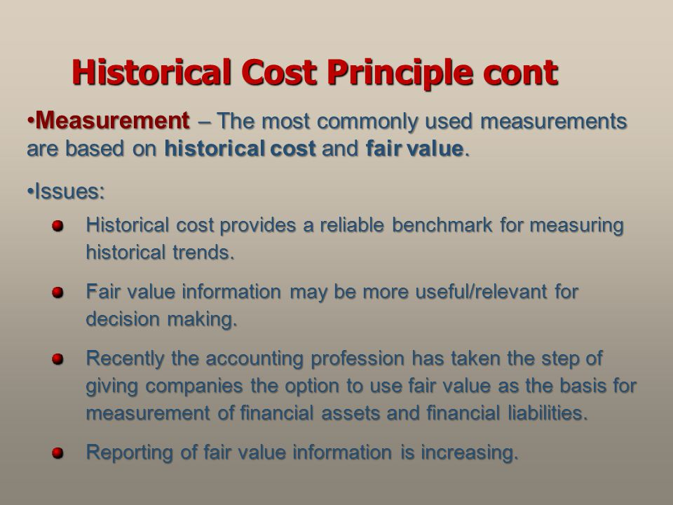 Measurement – The most commonly used measurements are based on historical cost and fair value.Measurement – The most commonly used measurements are ba