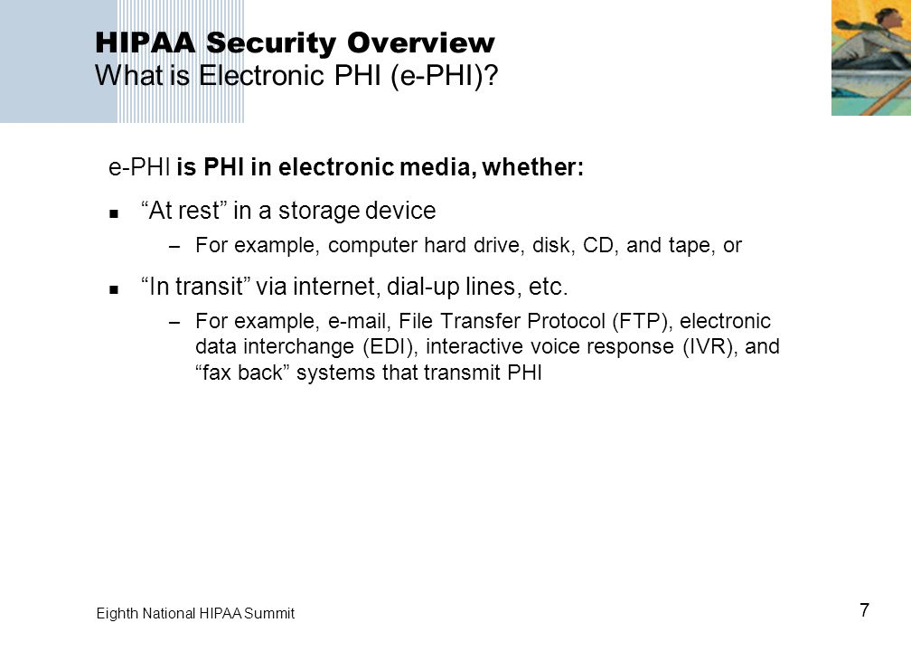 7 Eighth National HIPAA Summit HIPAA Security Overview What is Electronic PHI (e-PHI).