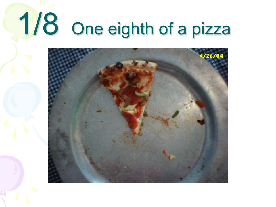 1/8 One eighth of a pizza