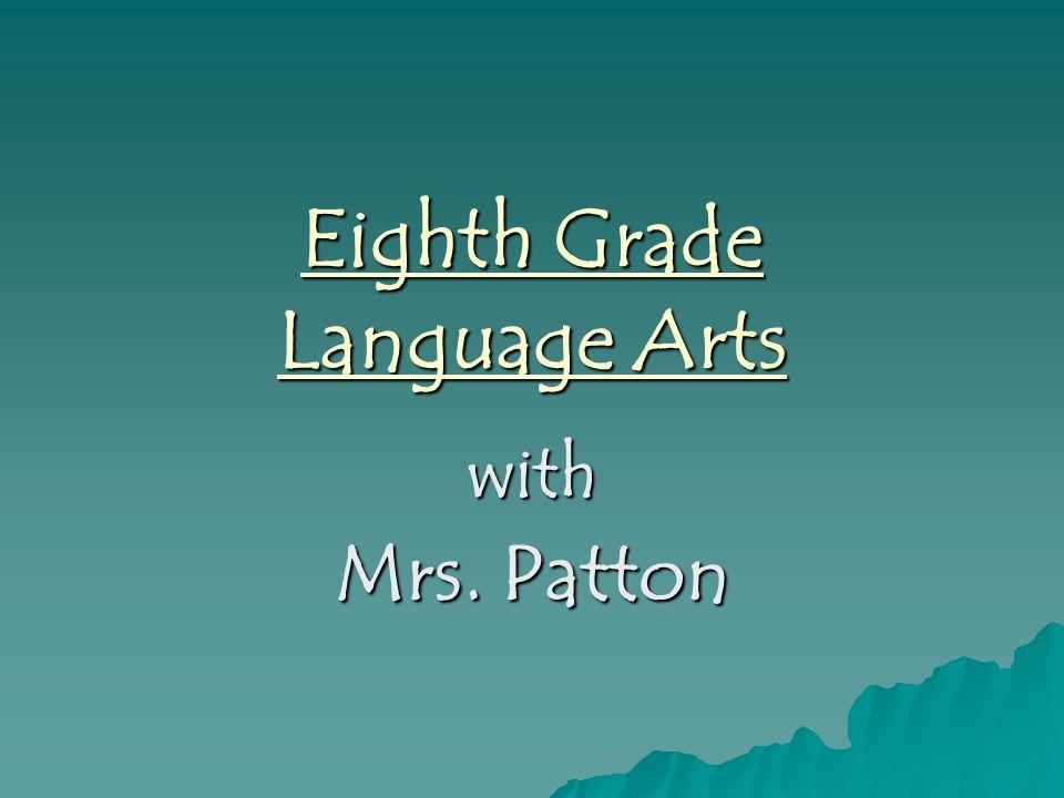 Eighth Grade Language Arts with Mrs. Patton