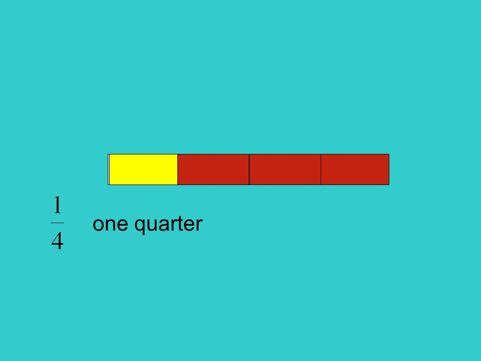 two quarters or one half