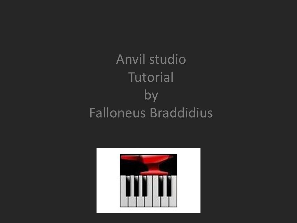 Anvil studio Tutorial by Falloneus Braddidius